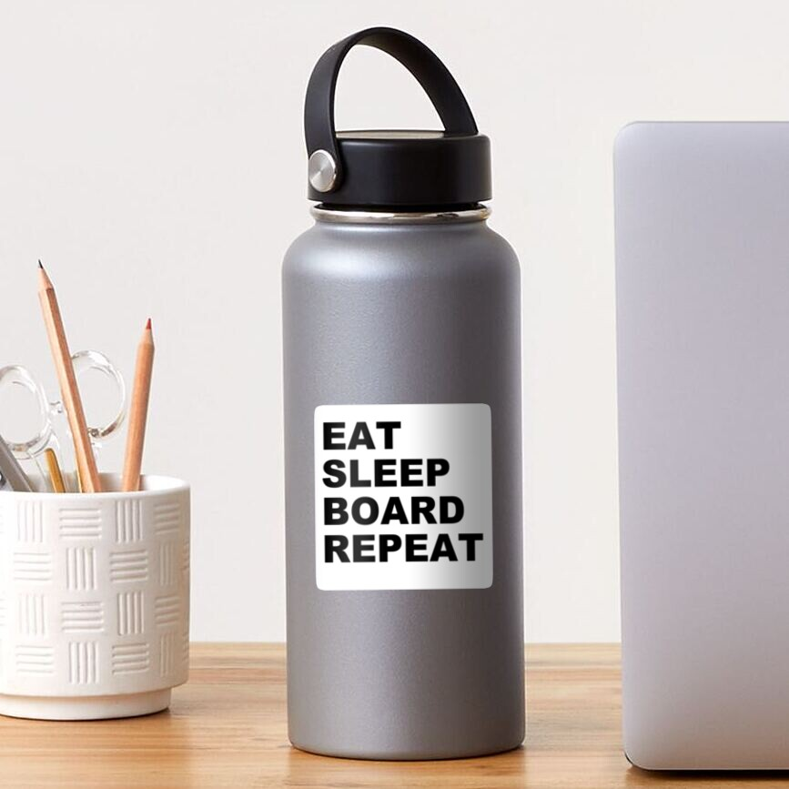 EAT SLEEP BOARD REPEAT Sticker