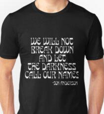 We Will Not Break Down Unisex T-Shirt
