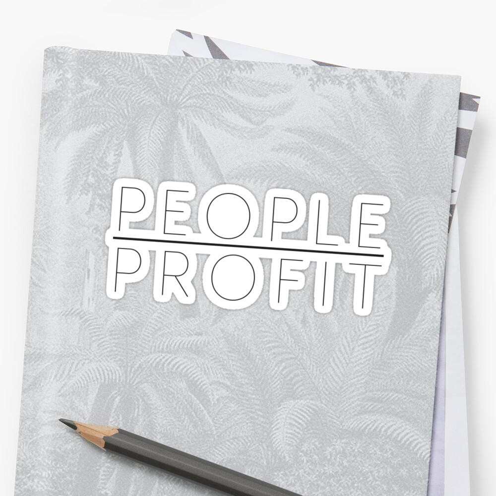 People Over Profit by Katie Pickrell