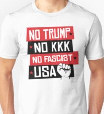 NO TRUMP NO KKK NO FASCIST USA! T-Shirt