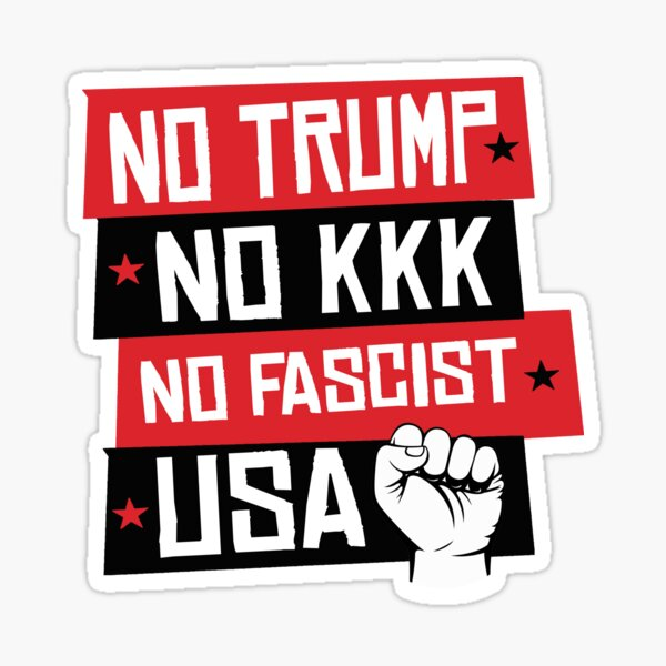 NO TRUMP NO KKK NO FASCIST USA! Sticker