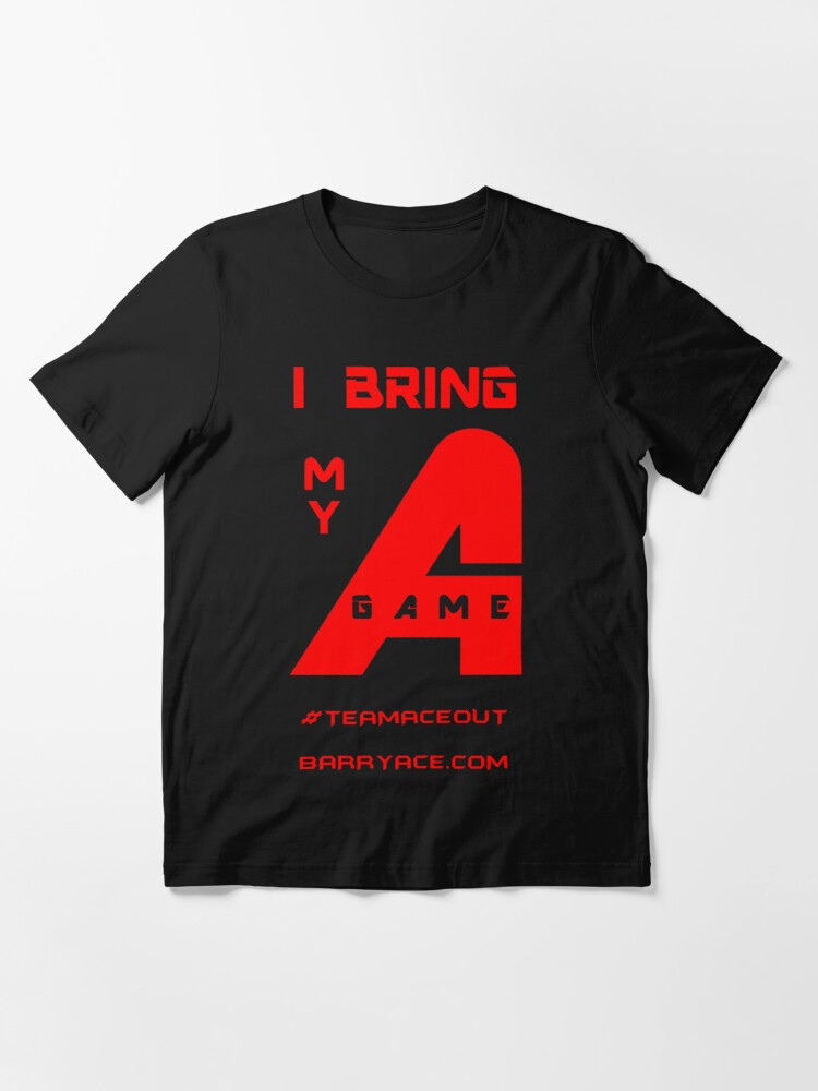"""Alternate view of Barry Ace - """"I Bring My A-Game"""" Essential T-Shirt"""