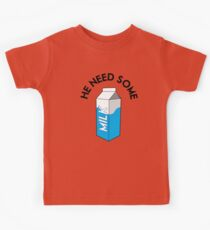 He Need Some Milk Kids Tee