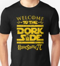 Welcome To The Dork Side Unisex T-Shirt