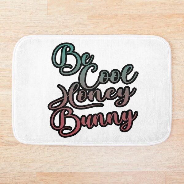 Be cool, Honey Bunny Bath Mat