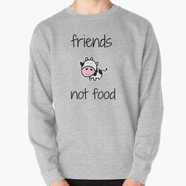 Friends, Not food! Pullover Sweatshirt
