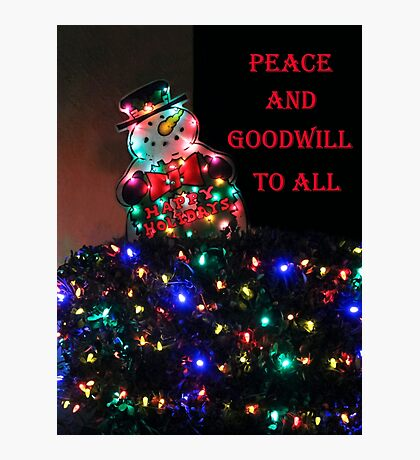PEACE AND GOODWILL TO ALL CHRISTMAS CARD Photographic Print