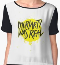 Moriarty Was Real. Chiffon Top