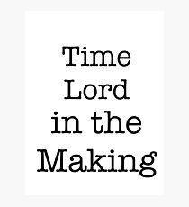 Time Lord in the Making Photographic Print