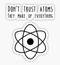 Don't trust atoms Sticker