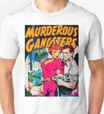 MURDEROUS GANGSTERS  Unisex T-Shirt