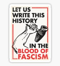 Let Us Write This History In The Blood of Fascism Sticker