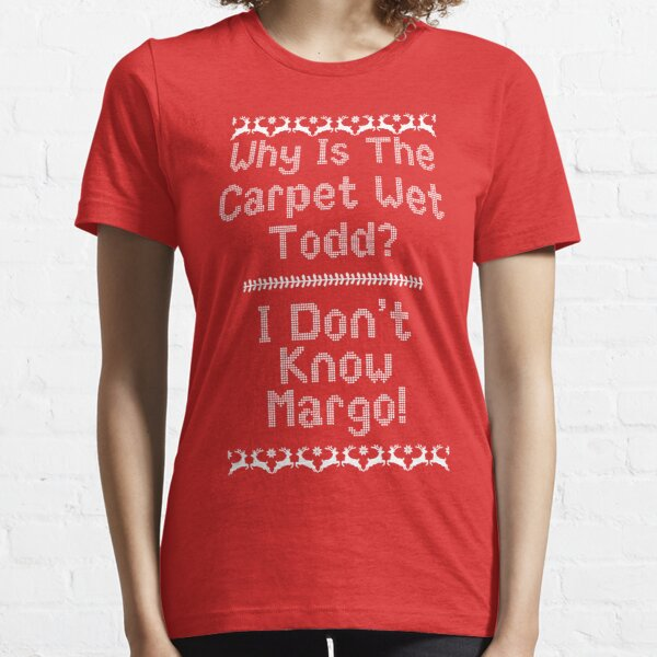 Why Is The Carpet Wet Todd? Essential T-Shirt