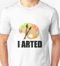 I arted Unisex T-Shirt