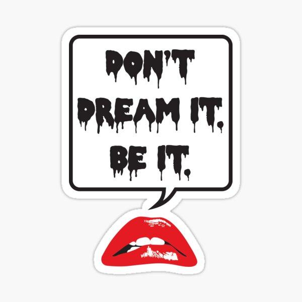 Don't Dream It - Be It Sticker