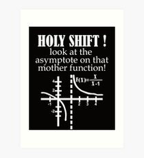 Holy Shift Look Asymptote That Mother Function white Art Print
