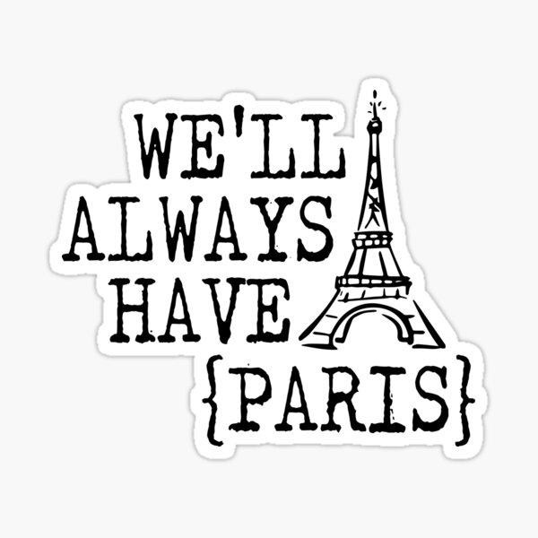 We'll Always Have Paris Sticker