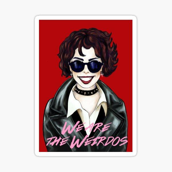 We are the weirdos, mister Sticker