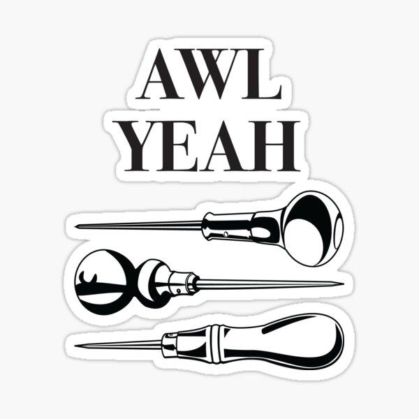 Awl Yeah Sticker