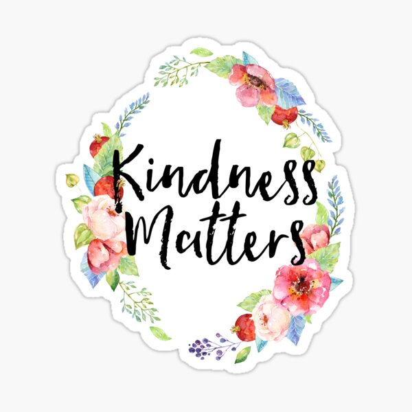 Kindness Matters Watercolor Floral Sticker