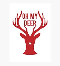 Reindeer head with text Oh my deer, for Valentine's day, Christmas card, Xmas gift Photographic Print
