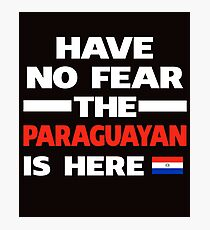 No Fear Paraguayan Here Paraguay Pride Photographic Print