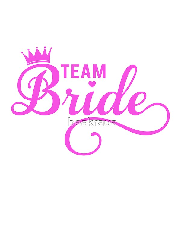 Quot Team Bride T Shirt Quot Stickers By Beakraus Redbubble