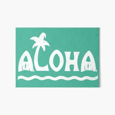 Aloha! Art Board Print