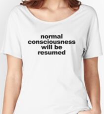 Normal Consciousness Will Be Resumed (Lucifer) Women's Relaxed Fit T-Shirt