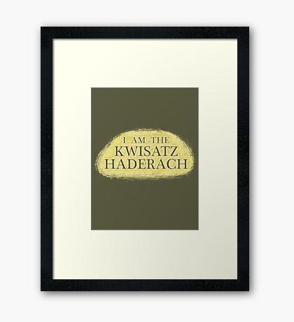 I Am The Kwisatz Haderach Framed Print