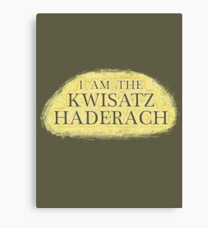I Am The Kwisatz Haderach Canvas Print