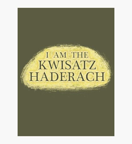 I Am The Kwisatz Haderach Photographic Print
