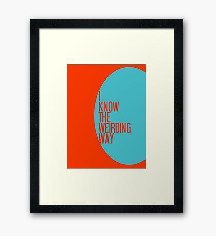 The Weirding Way Framed Print