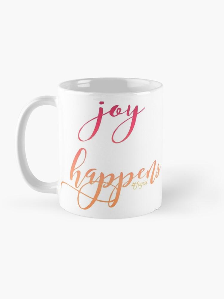 Alternate view of Joy Happens - Mugs Mug