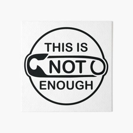 Safety Pin - This is Not Enough Art Board Print