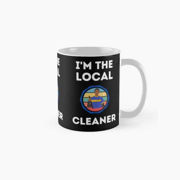 I'm The Local  Cleaner Classic Mug