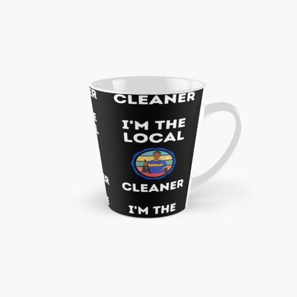 I'm The Local  Cleaner Tall Mug