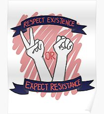 Póster ¡Respete la existencia o espere resistencia!