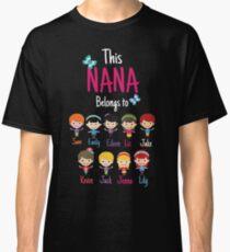 This Nana belongs to grandkids Classic T-Shirt