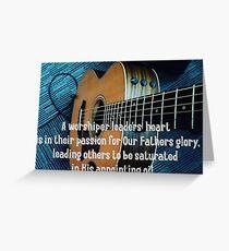 A Worship Leaders Heart Greeting Card