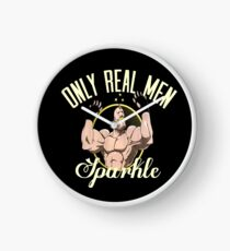 Only real men sparkle  Clock