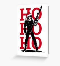 HO HO HO (now I have a machine gun) Greeting Card