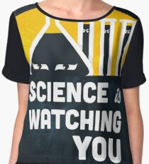 Science is Watching You Chiffon Top