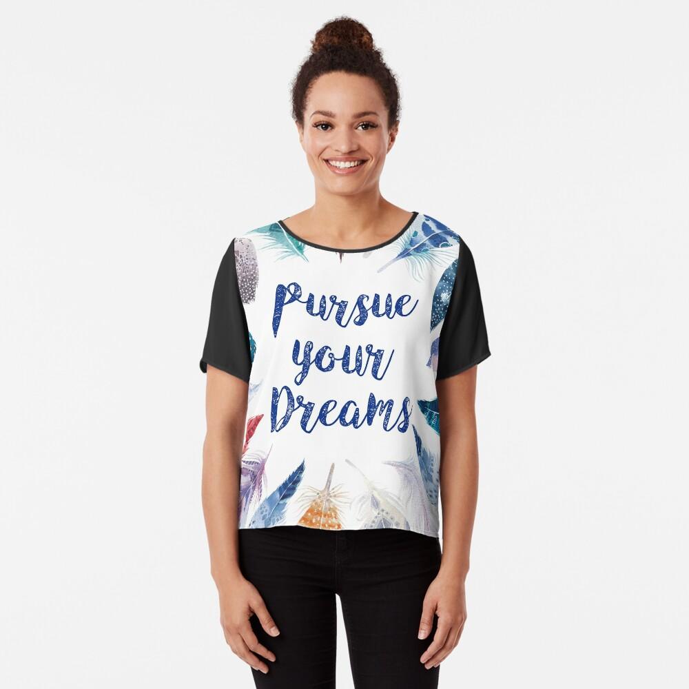 Feathers, Pursue your dreams Blusa
