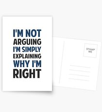 I'm Not Arguing I'm Explaining  Postcards