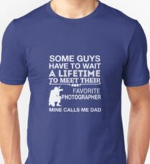 My Favorite Photographer Calls Me Dad Unisex T-Shirt