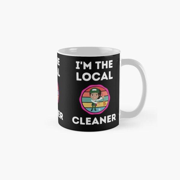 I'm The Local  Cleaner - Professional Cleaner Classic Mug