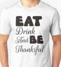 Thankgiving - Eat Drink Unisex T-Shirt