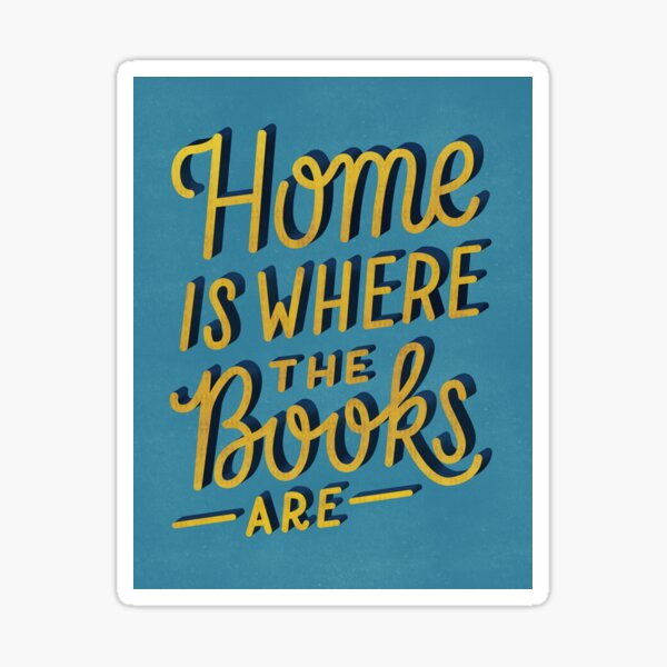 Home is Where the Books Are Sticker