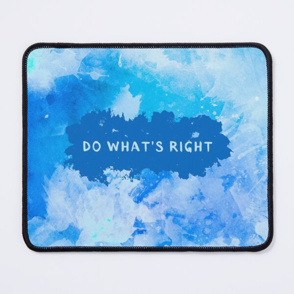 DO WHAT IS RIGHT - Blue - Clouds - Watercolor - abstract art - motivational quote Mouse Pad